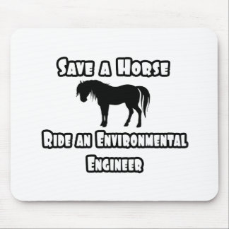 Save a Horse, Ride an Environmental Engineer Mouse Pad