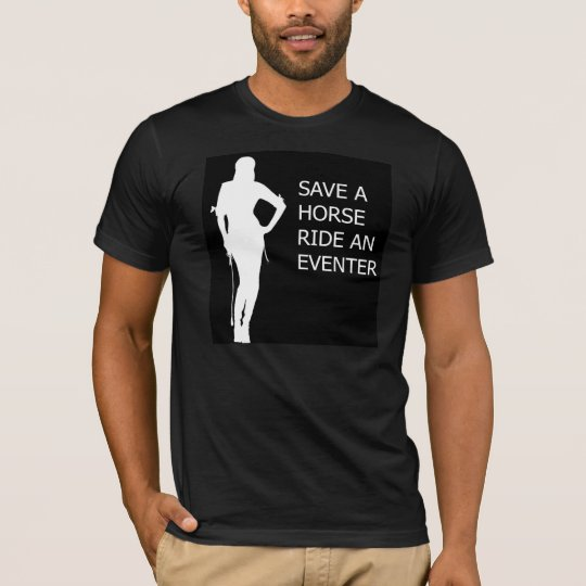 Save A Horse Ride An Eventer T-Shirt