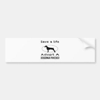 Save a life adopt a Doberman Pinscher Bumper Sticker