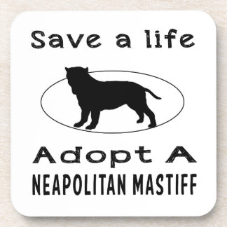 Save a life adopt a Neapolitan Mastiff Drink Coasters