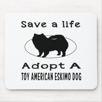 Save a life adopt a Toy American Eskimo Dog Mouse Pad