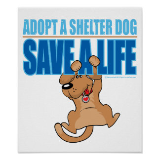 Save A Life Shelter Dog Poster