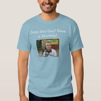 Save a monkey, date this guy t-shirts