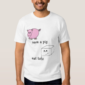 save a pig eat tofu tees
