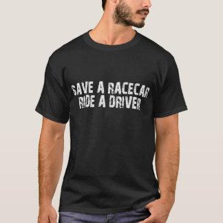 Save A Racecar Ride A Driver T-Shirt