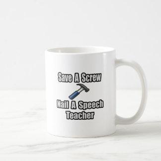 Save a Screw, Nail a Speech Teacher Basic White Mug