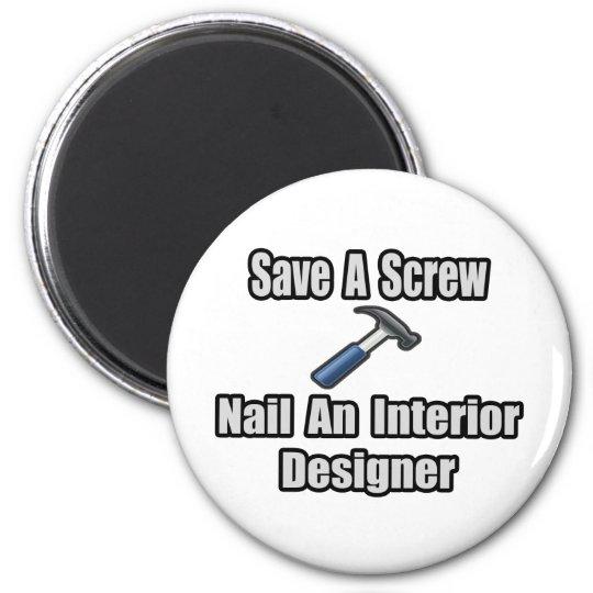 Save a Screw, Nail an Interior Designer 6 Cm Round Magnet