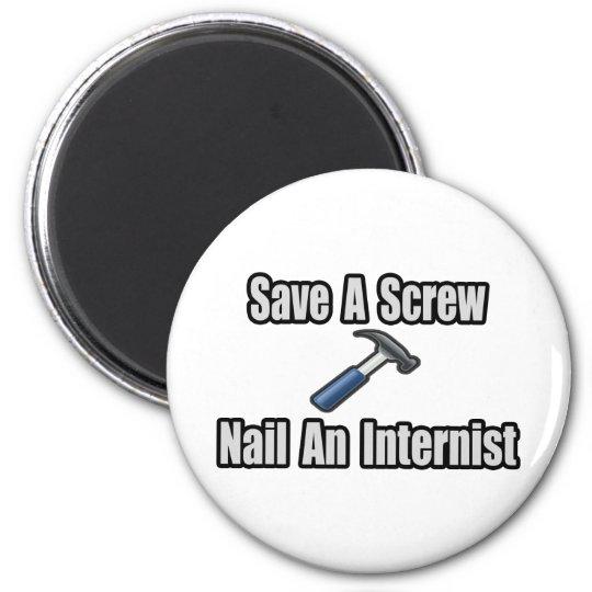 Save a Screw, Nail an Internist 6 Cm Round Magnet