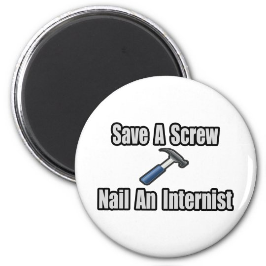 Save a Screw, Nail an Internist Magnet