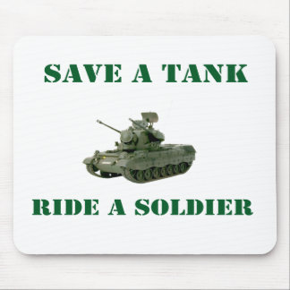 Save A Tank Ride A Soldier 6 Mouse Pad