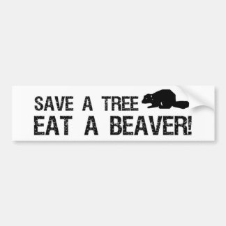 Save a Tree Eat a Beaver Bumper Stickers