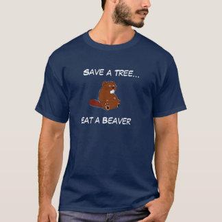 Save a Tree..., Eat a Beaver T-Shirt