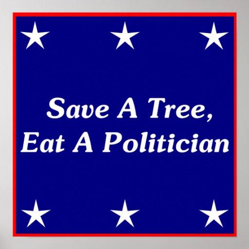 Save A Tree, Eat A Politician Print