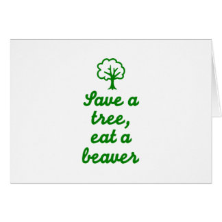 Save a tree eat beaver card