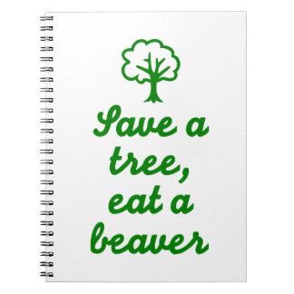 Save a tree eat beaver journal