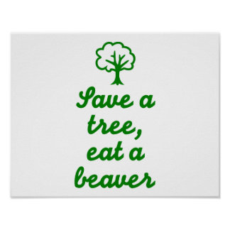 Save a tree eat beaver poster