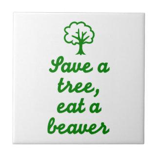Save a tree eat beaver tiles