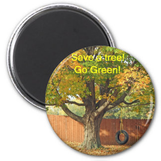 Save a tree, go green! 6 cm round magnet