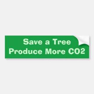 Save a TreeProduce More CO2 Bumper Sticker