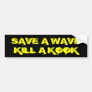 Save a wave kill a kook bumper sticker