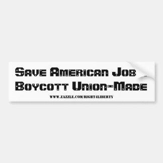 Save American Jobs!Boycott Union-Made, www.zazz... Bumper Sticker