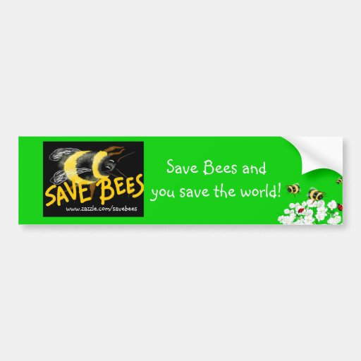 SAVE BEES and Save the world Bumper Stickers