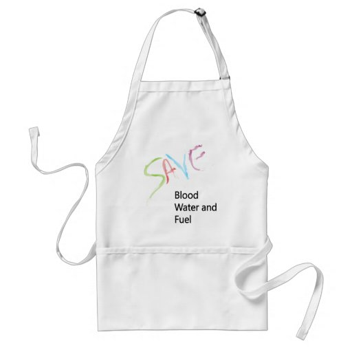 SAVE Blood, Water and Fuel! Apron