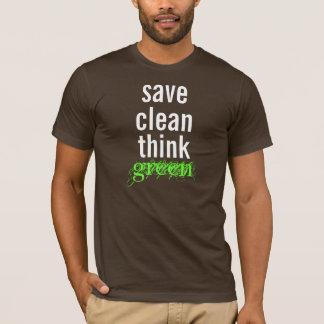 save, clean, think, green T-Shirt