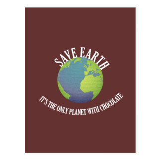 save earth it s the only planet with chocolate post card
