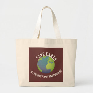 save earth it's the only planet with chocolate large tote bag
