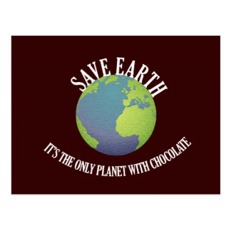 save earth it's the only planet with chocolate postcard