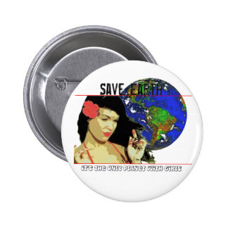 Save Earth It's the only planet with GIRLS 6 Cm Round Badge