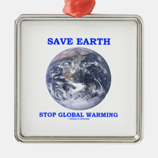 Save Earth Stop Global Warming (Blue Marble Earth) Christmas Ornaments