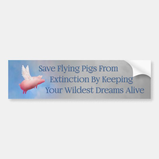 Save Flying Pigs Bumper Sticker