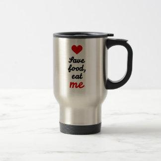 Save food eat me stainless steel travel mug