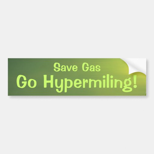 Save Gas Go Hypermiling! Bumper Sticker