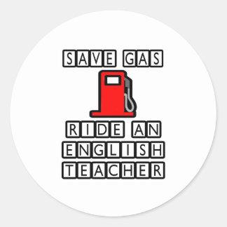 Save Gas...Ride An English Teacher Round Sticker