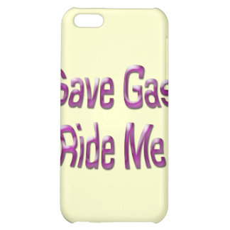 Save Gas Ride Me iPhone 5C Cover