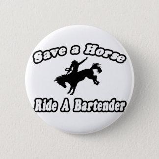 Save Horse, Ride Bartender 6 Cm Round Badge
