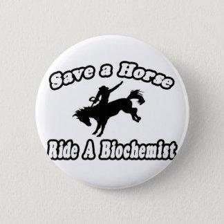 Save Horse, Ride Biochemist 6 Cm Round Badge