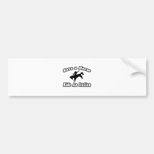 Save Horse, Ride Italian Bumper Sticker