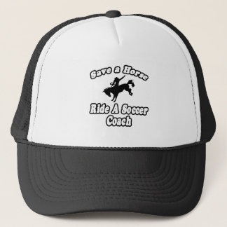 Save Horse, Ride Soccer Coach Trucker Hat