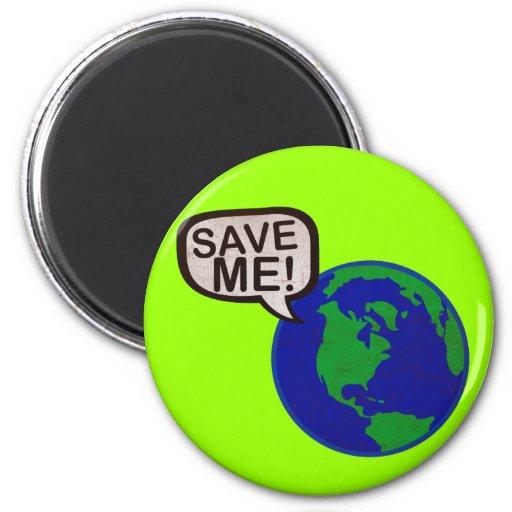 Save Me - Earth Fridge Magnets