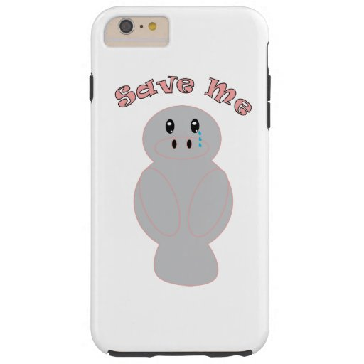 Save Me (Manatee) Tough iPhone 6 Plus Case