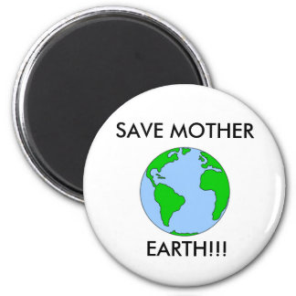 Save mother earth!! 6 cm round magnet