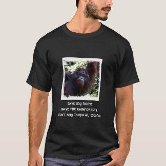 save my homesave the rainforestsdon't buy tropi... T-Shirt