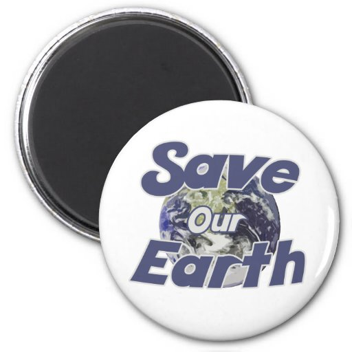 Save Our Earth Recycle on Earth Day Fridge Magnet