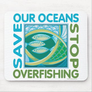 Save Our Oceans - Stop Overfishing Mousepads