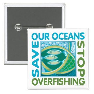 Save Our Oceans - Stop Overfishing Pins