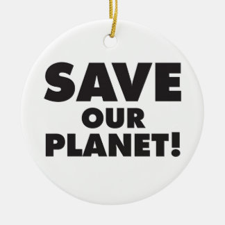Save our Planet Ornaments